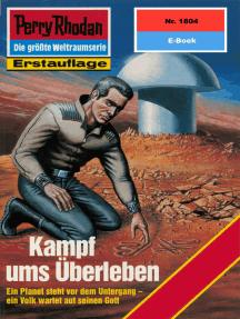 """Perry Rhodan 1804: Kampf ums Überleben: Perry Rhodan-Zyklus """"Die Tolkander"""""""