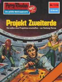 """Perry Rhodan 1116: Projekt Zweiterde: Perry Rhodan-Zyklus """"Die endlose Armada"""""""