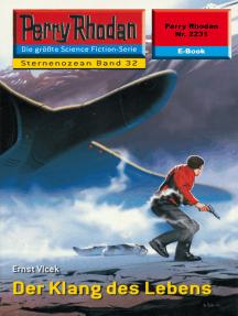 "Perry Rhodan 2231: Der Klang des Lebens: Perry Rhodan-Zyklus ""Der Sternenozean"""