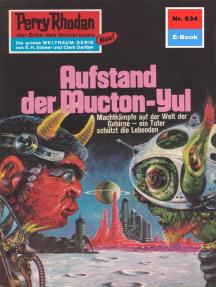 """Perry Rhodan 634: Aufstand der Mucton-Yul: Perry Rhodan-Zyklus """"Das kosmische Schachspiel"""""""