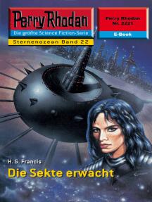 """Perry Rhodan 2221: Die Sekte erwacht: Perry Rhodan-Zyklus """"Der Sternenozean"""""""