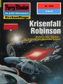 """Perry Rhodan 1945: Krisenfall Robinson: Perry Rhodan-Zyklus """"Der Sechste Bote"""""""