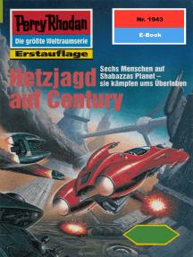 """Perry Rhodan 1943: Hetzjagd auf Century: Perry Rhodan-Zyklus """"Der Sechste Bote"""""""