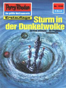 """Perry Rhodan 1530: Sturm in der Dunkelwolke: Perry Rhodan-Zyklus """"Die Linguiden"""""""