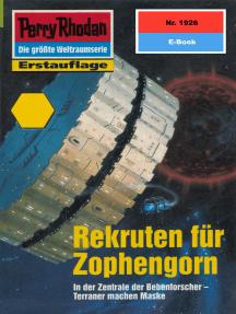 "Perry Rhodan 1926: Rekruten für Zophengorn: Perry Rhodan-Zyklus ""Der Sechste Bote"""