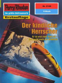 """Perry Rhodan 2140: Der kindliche Herrscher: Perry Rhodan-Zyklus """"Das Reich Tradom"""""""