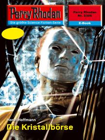 "Perry Rhodan 2306: Die Kristallbörse: Perry Rhodan-Zyklus ""Terranova"""
