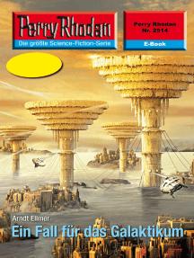 "Perry Rhodan 2514: Ein Fall für das Galaktikum: Perry Rhodan-Zyklus ""Stardust"""
