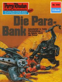 """Perry Rhodan 598: Die Para-Bank: Perry Rhodan-Zyklus """"Die Altmutanten"""""""