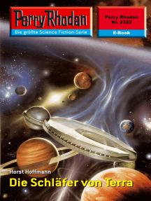 """Perry Rhodan 2322: Die Schläfer von Terra: Perry Rhodan-Zyklus """"Terranova"""""""