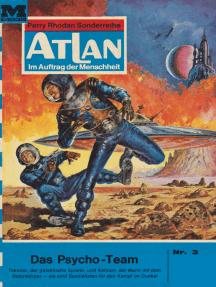 """Atlan 3: Das Psycho-Team: Atlan-Zyklus """"Im Auftrag der Menschheit"""""""