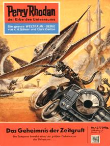 """Perry Rhodan 12: Das Geheimnis der Zeitgruft: Perry Rhodan-Zyklus """"Die Dritte Macht"""""""
