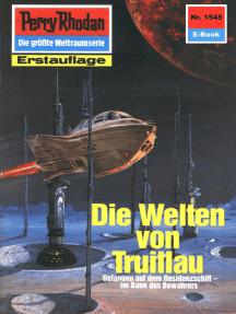 """Perry Rhodan 1545: Die Welten von Truillau: Perry Rhodan-Zyklus """"Die Linguiden"""""""