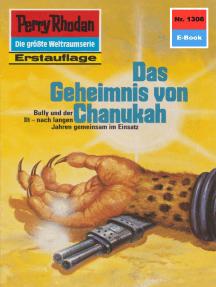 """Perry Rhodan 1306: Das Geheimnis von Chanukah: Perry Rhodan-Zyklus """"Die Gänger des Netzes"""""""