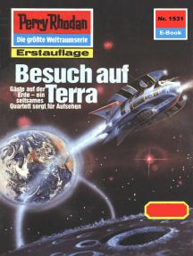 "Perry Rhodan 1531: Besuch auf Terra: Perry Rhodan-Zyklus ""Die Linguiden"""