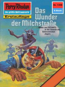"""Perry Rhodan 1308: Das Wunder der Milchstraße: Perry Rhodan-Zyklus """"Die Gänger des Netzes"""""""
