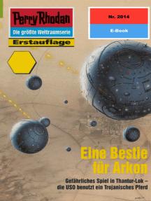 """Perry Rhodan 2014: Eine Bestie für Arkon: Perry Rhodan-Zyklus """"Die Solare Residenz"""""""