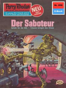 "Perry Rhodan 898: Der Saboteur: Perry Rhodan-Zyklus ""Pan-Thau-Ra"""