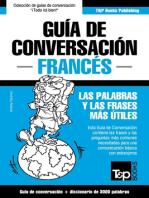 Guía de Conversación Español-Francés y vocabulario temático de 3000 palabras