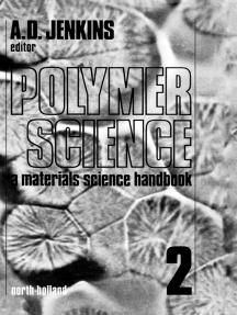 Polymer Science: A Materials Science Handbook