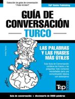 Guía de Conversación Español-Turco y vocabulario temático de 3000 palabras