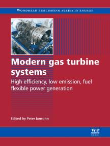 Modern Gas Turbine Systems: High Efficiency, Low Emission, Fuel Flexible Power Generation