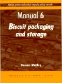 Biscuit, Cookie and Cracker Manufacturing Manuals: Manual 6: Biscuit Packaging and Storage