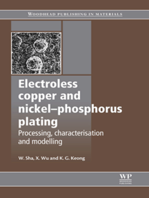 Electroless Copper and Nickel-Phosphorus Plating: Processing, Characterisation and Modelling