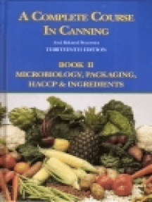 A Complete Course in Canning and Related Processes: Microbiology, Packaging, HACCP and Ingredients
