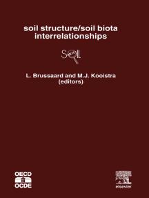 Soil Structure/Soil Biota Interrelationships: International Workshop on Methods of Research on Soil Structure/Soil Biota Interrelationships, Held at the International Agricultural Centre, Wageningen, The Netherlands, 24-28 November 1991