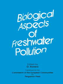 Biological Aspects of Freshwater Pollution: Proceedings of the Course Held at the Joint Research Centre of the Commission of the European Communities, Ispra, Italy, 5-9 June 1978