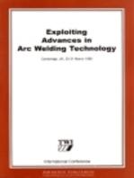 Exploiting Advances in Arc Welding Technology