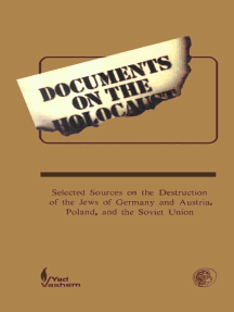Documents on the Holocaust: Selected Sources on the Destruction of the Jews of Germany and Austria, Poland, and the Soviet Union