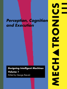 Mechatronics: Designing Intelligent Machines Volume 1: Perception, Cognition and Execution