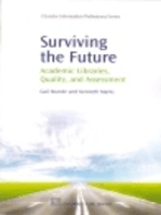Surviving the Future: Academic Libraries, Quality and Assessment