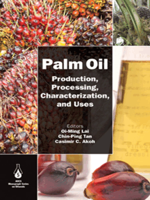 Palm Oil: Production, Processing, Characterization, and Uses