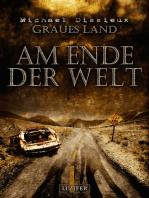 AM ENDE DER WELT (Graues Land 3)