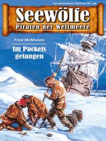 Seewölfe - Piraten der Weltmeere 94: Im Packeis gefangen