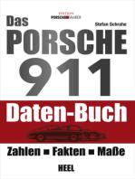 Das Porsche 911 Daten-Buch: Zahlen - Fakten - Maße