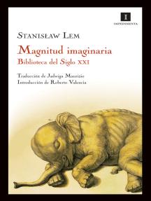 Magnitud imaginaria: Biblioteca del Siglo XXI