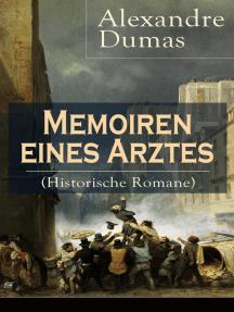 Memoiren eines Arztes (Historische Romane): Roman-Zyklus: Joseph Balsamo + Das Halsband der Königin + Ange Pitou + Die Gräfin von Charny