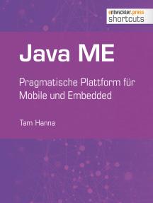 Java ME: Pragmatische Plattform für Mobile und Embedded