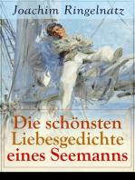 Die schönsten Liebesgedichte eines Seemanns