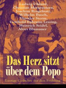 Das Herz sitzt über dem Popo: Lustige Gedichte für den Frühling: Die Affen + Schnauz und Miez + Das Nasobem + Zahnschmerz + Die Flöhe und die Läuse + Bumerang + Humor