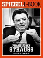 Franz Josef Strauß - Größe und Grenzen
