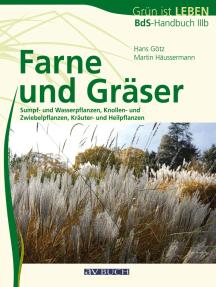 Farne und Gräser: Sumpf- und Wasserpflanzen, Knollen- und Zwiebelpflanzen, Kräuter- und Heilpflanzen