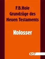 Grundzüge des Neuen Testaments - Kolosser