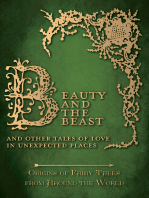 Beauty and the Beast - And Other Tales of Love in Unexpected Places (Origins of Fairy Tales from Around the World)