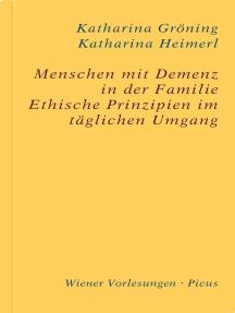 Menschen mit Demenz in der Familie: Ethische Prinzipien im täglichen Umgang