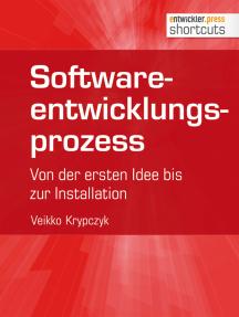 Softwareentwicklungsprozess: Von der ersten Idee bis zur Installation